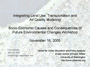Integrating Land Use Transportation and Air Quality Modeling