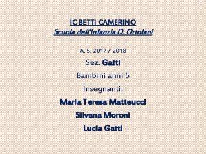 IC BETTI CAMERINO Scuola dellInfanzia D Ortolani A