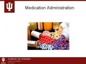 Medication Administration Medication Concepts 1 Medications are available