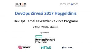 Dev Ops Zirvesi 2017 Hogeldiniz Dev Ops Temel