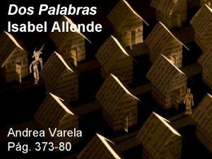 Dos Palabras Isabel Allende Andrea Varela Pg 373