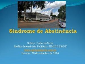 Sidney Cunha da Silva Mdico Intensivista Peditrico HMIB