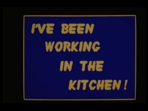 IVE BEEN WORKING IN THE KITCHEN Kids even