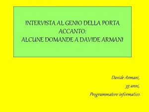 INTERVISTA AL GENIO DELLA PORTA ACCANTO ALCUNE DOMANDE