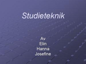 Studieteknik Av Elin Hanna Josefine Vart kan man