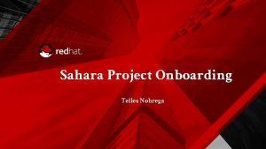 Sahara Project Onboarding Telles Nobrega Sahara Overview Big
