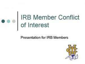 IRB Member Conflict of Interest Presentation for IRB