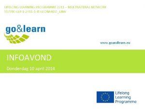 LIFELONG LEARNING PROGRAMME 2011 MULTILATERAL NETWORK 517780 LLP1