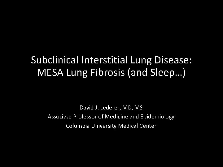 Subclinical Interstitial Lung Disease MESA Lung Fibrosis and