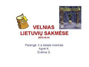 VELNIAS LIETUVI SAKMSE 2012 10 14 Pareng II