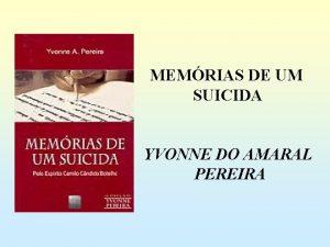 MEMRIAS DE UM SUICIDA YVONNE DO AMARAL PEREIRA