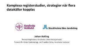 Komplexa registerstudier strategier nr flera datakllor kopplas Johan