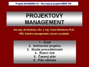 Projekt AKADEMIK 05 Rozvojov projekt MMT R PROJEKTOV