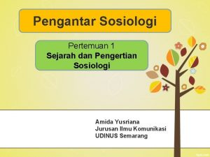 Pengantar Sosiologi Pertemuan 1 Sejarah dan Pengertian Sosiologi