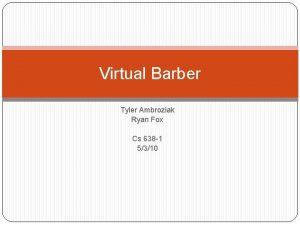 Virtual Barber Tyler Ambroziak Ryan Fox Cs 638