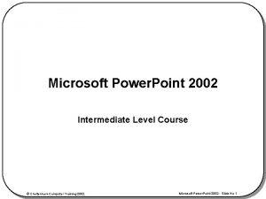 Microsoft Power Point 2002 Intermediate Level Course Cheltenham