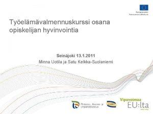 Tyelmvalmennuskurssi osana opiskelijan hyvinvointia Seinjoki 13 1 2011