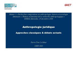 GRET Master 1 Recherches comparatives en anthropologie histoire