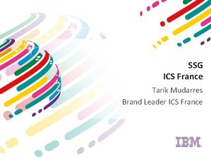 SSG ICS France Tarik Mudarres Brand Leader ICS