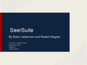 Seer Suite By Brian Lieberman and Robert Wagner