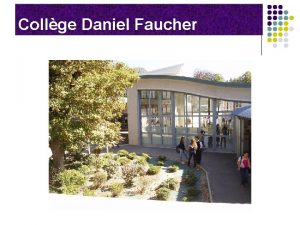 Collge Daniel Faucher Le collge Daniel FAUCHER Principale