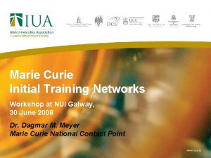 Marie Curie Initial Training Networks Workshop at NUI