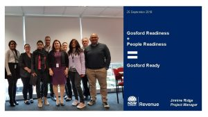 25 September 2018 Gosford Readiness People Readiness Gosford