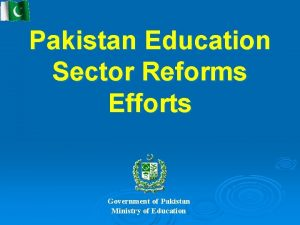 Pakistan Education Sector Reforms Efforts Government of Pakistan