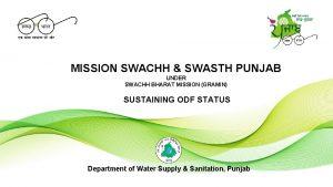 MISSION SWACHH SWASTH PUNJAB UNDER SWACHH BHARAT MISSION
