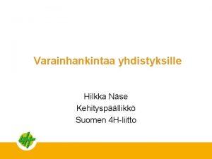 Varainhankintaa yhdistyksille Hilkka Nse Kehityspllikk Suomen 4 Hliitto