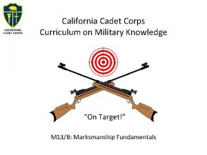 California Cadet Corps Curriculum on Military Knowledge On