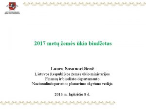 2017 met ems kio biudetas Laura Sosunoviien Lietuvos