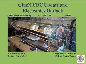 Glue X CDC Update and Electronics Outlook Glue