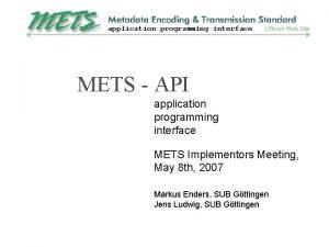 application programming interface METS API application programming interface