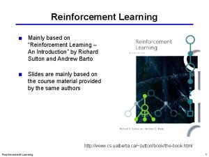 Reinforcement Learning Mainly based on Reinforcement Learning An