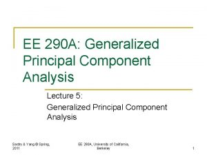 EE 290 A Generalized Principal Component Analysis Lecture