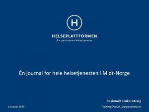 n journal for hele helsetjenesten i MidtNorge Regionalt