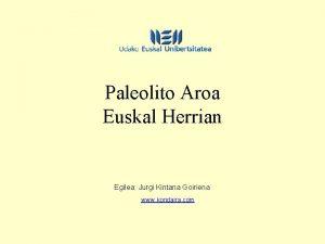 Paleolito Aroa Euskal Herrian Egilea Jurgi Kintana Goiriena