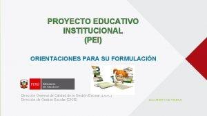 PROYECTO EDUCATIVO INSTITUCIONAL PEI ORIENTACIONES PARA SU FORMULACIN