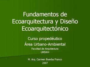 Fundamentos de Ecoarquitectura y Diseo Ecoarquitectnico Curso propedutico