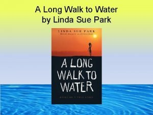 A Long Walk to Water by Linda Sue