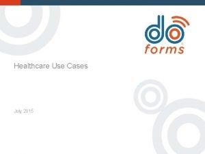 Healthcare Use Cases July 2015 Healthcare Use Cases