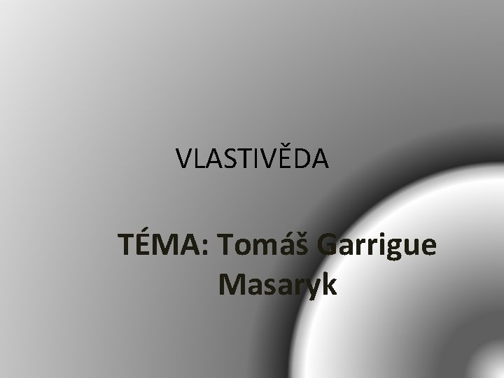 VLASTIVDA TMA Tom Garrigue Masaryk Tom Garrigue Masaryk