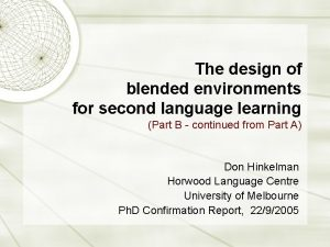 The design of blended environments for second language
