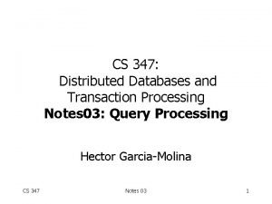 CS 347 Distributed Databases and Transaction Processing Notes