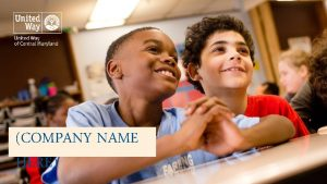 COMPANY NAME HERE Organization Name United Way of