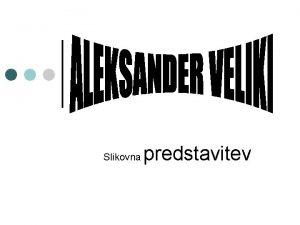 Slikovna predstavitev ALEKSANDER VELIKI 6 junij leta 356
