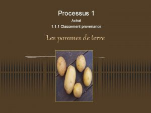 Processus 1 Achat 1 1 1 Classement provenance