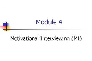 Module 4 Motivational Interviewing MI How Does Behavior