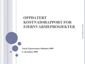 Norsk Fjernvarmes Julemte 2008 4 desember 2008 Enercon
